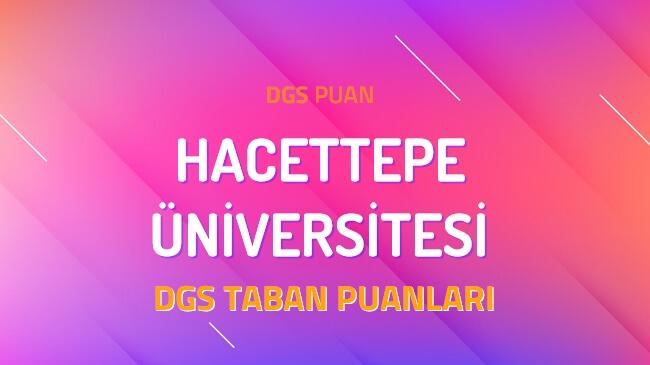 DGS Hacettepe Üniversitesi 2022 Taban Puanları
