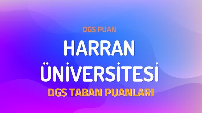 DGS Harran Üniversitesi 2022 Taban Puanları