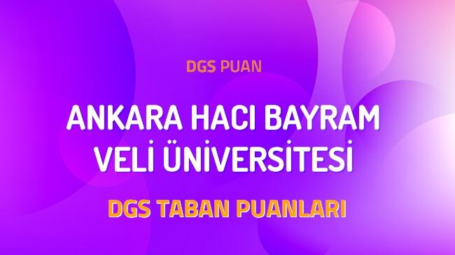 DGS Ankara Hacı Bayram Veli Üniversitesi 2022 Taban Puanları