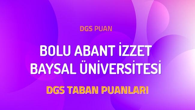 DGS Bolu Abant İzzet Baysal Üniversitesi 2022 Taban Puanları
