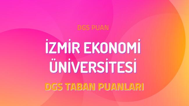 DGS İzmir Ekonomi Üniversitesi 2022 Taban Puanları