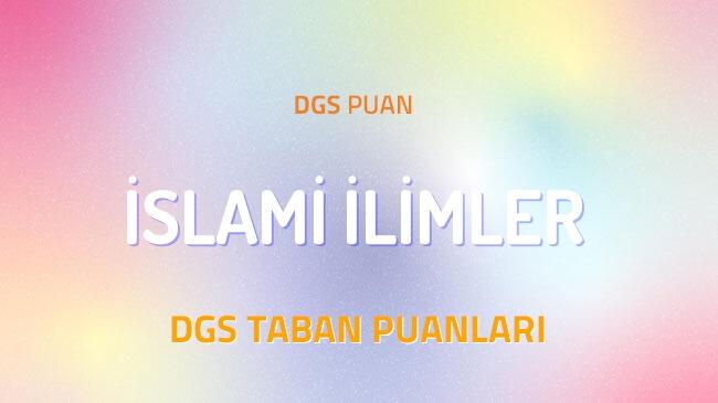 DGS İslami İlimler 2022 Taban Puanları ve Kontenjanları