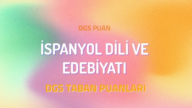DGS İspanyol Dili ve Edebiyatı 2022 Taban Puanları