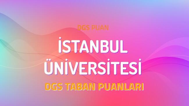 DGS İstanbul Üniversitesi 2022 Taban Puanları