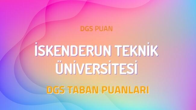 DGS İskenderun Teknik Üniversitesi 2022 Taban Puanları