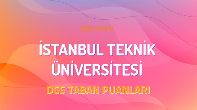 DGS İstanbul Teknik Üniversitesi 2022 Taban Puanları