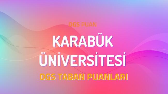 DGS Karabük Üniversitesi 2022 Taban Puanları