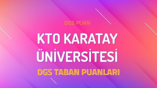 DGS KTO Karatay Üniversitesi 2022 Taban Puanları