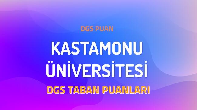 DGS Kastamonu Üniversitesi 2022 Taban Puanları