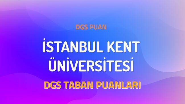 DGS İstanbul Kent Üniversitesi 2022 Taban Puanları