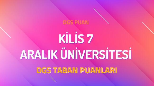 DGS Kilis 7 Aralık Üniversitesi 2022 Taban Puanları