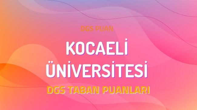 DGS Kocaeli Üniversitesi 2022 Taban Puanları