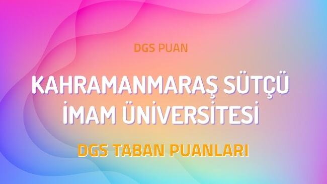 DGS Kahramanmaraş Sütçü İmam Üniversitesi 2022 Taban Puanları