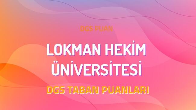 DGS Lokman Hekim Üniversitesi 2022 Taban Puanları