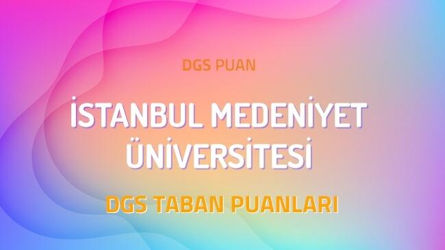 DGS İstanbul Medeniyet Üniversitesi 2022 Taban Puanları