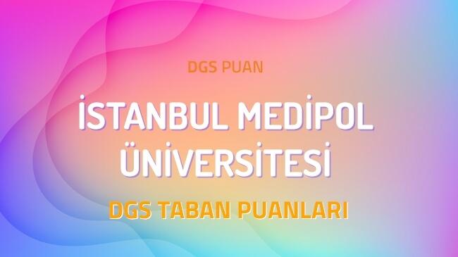 DGS İstanbul Medipol Üniversitesi 2022 Taban Puanları