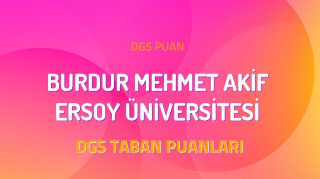 DGS Burdur Mehmet Akif Ersoy Üniversitesi 2022 Taban Puanları