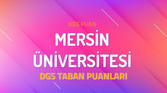 DGS Mersin Üniversitesi 2022 Taban Puanları
