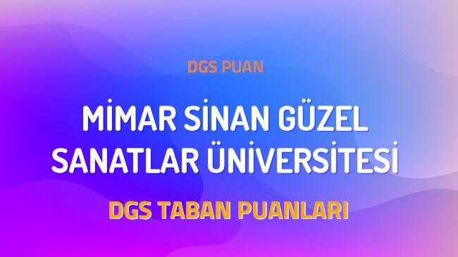 DGS Mimar Sinan Güzel Sanatlar Üniversitesi 2022 Taban Puanları