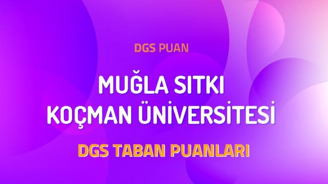 DGS Muğla Sıtkı Koçman Üniversitesi 2022 Taban Puanları