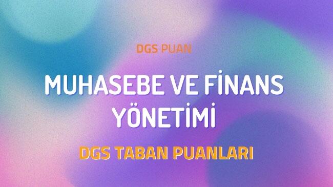 DGS Muhasebe ve Finans Yönetimi 2022 Taban Puanları