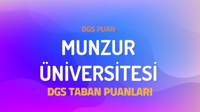 DGS Munzur Üniversitesi 2022 Taban Puanları