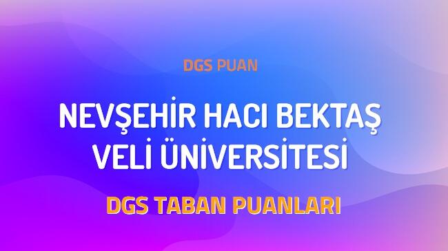 DGS Nevşehir Hacı Bektaş Veli Üniversitesi 2022 Taban Puanları