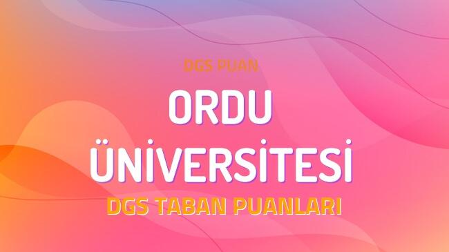 DGS Ordu Üniversitesi 2022 Taban Puanları