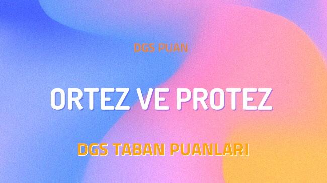 DGS Ortez ve Protez 2022 Taban Puanları ve Kontenjanları