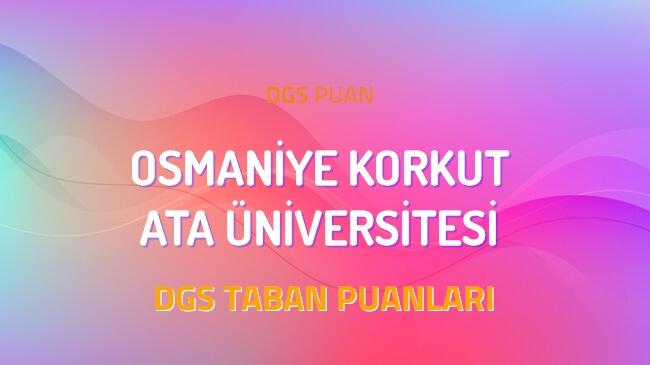 DGS Osmaniye Korkut Ata Üniversitesi 2022 Taban Puanları