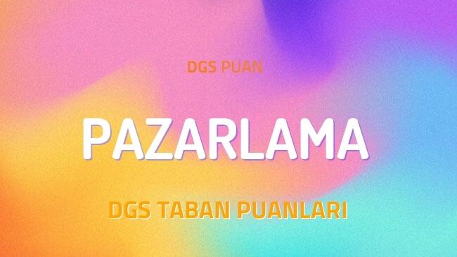 DGS Pazarlama 2022 Taban Puanları ve Kontenjanları
