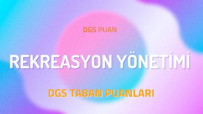 DGS Rekreasyon Yönetimi 2022 Taban Puanları ve Kontenjanları