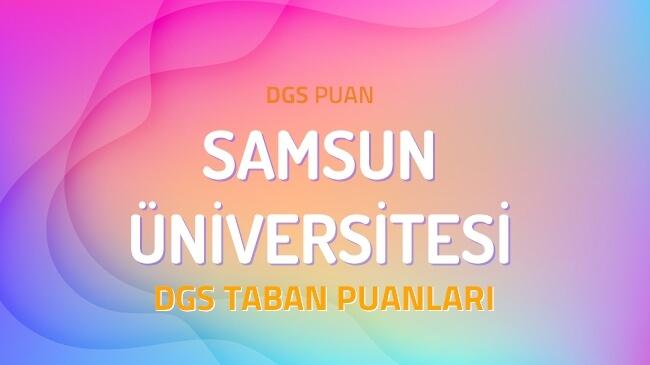 DGS Samsun Üniversitesi 2022 Taban Puanları