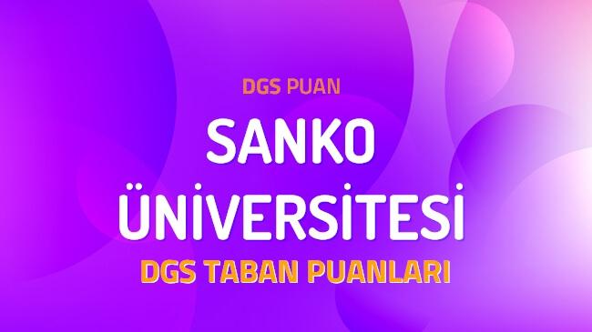 DGS Sanko Üniversitesi 2022 Taban Puanları