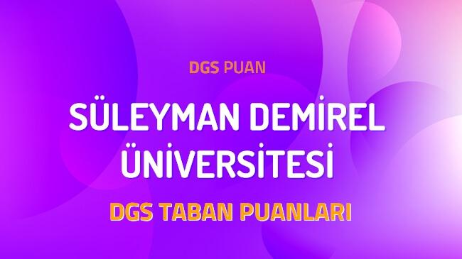 DGS Süleyman Demirel Üniversitesi 2022 Taban Puanları