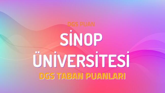 DGS Sinop Üniversitesi 2022 Taban Puanları
