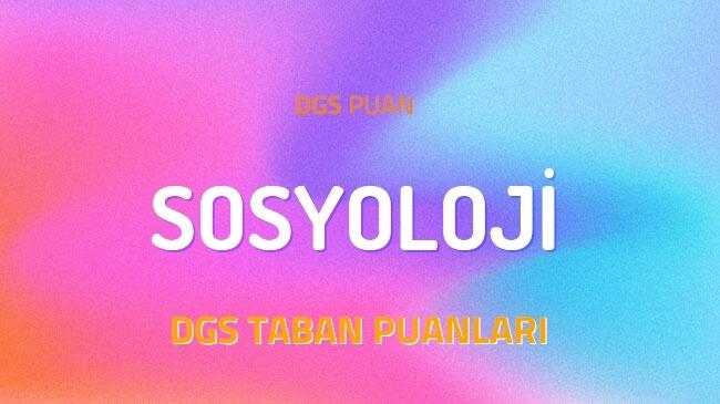 DGS Sosyoloji 2022 Taban Puanları ve Kontenjanları
