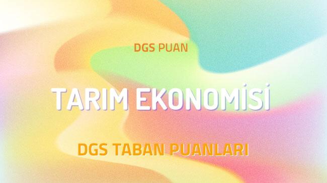 DGS Tarım Ekonomisi 2022 Taban Puanları ve Kontenjanları