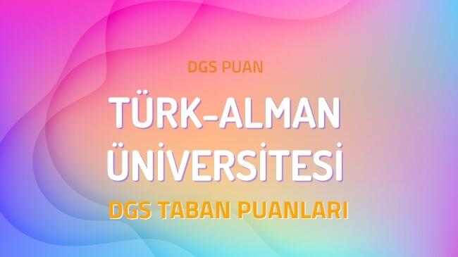 DGS Türk-Alman Üniversitesi 2022 Taban Puanları