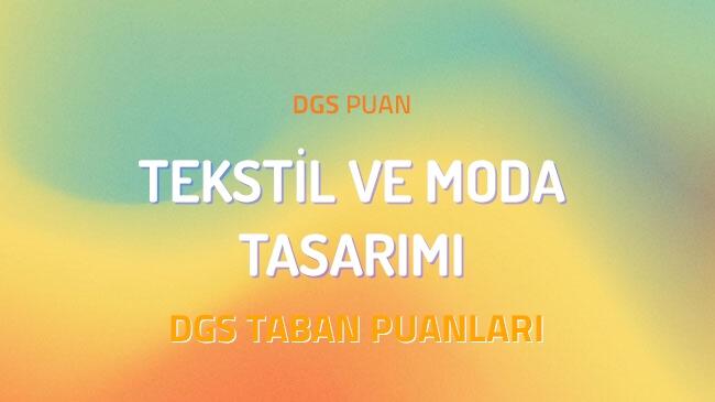 DGS Tekstil ve Moda Tasarımı 2022 Taban Puanları ve Kontenjanları
