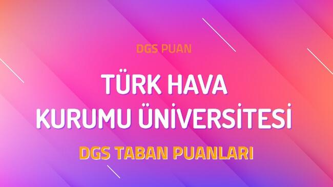 DGS Türk Hava Kurumu Üniversitesi 2022 Taban Puanları