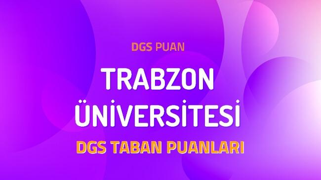 DGS Trabzon Üniversitesi 2022 Taban Puanları