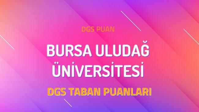 DGS Bursa Uludağ Üniversitesi 2022 Taban Puanları