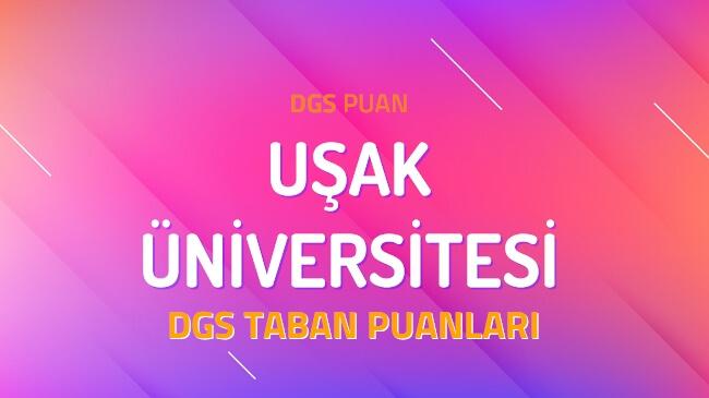 DGS Uşak Üniversitesi 2022 Taban Puanları