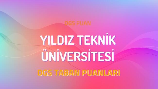 DGS Yıldız Teknik Üniversitesi 2022 Taban Puanları